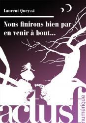Nous finirons bien par en venir à bout... (nouvelle) de Laurent QUEYSSI