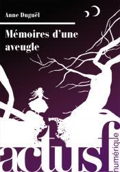 Mémoires d'une aveugle de Anne  DUGUËL