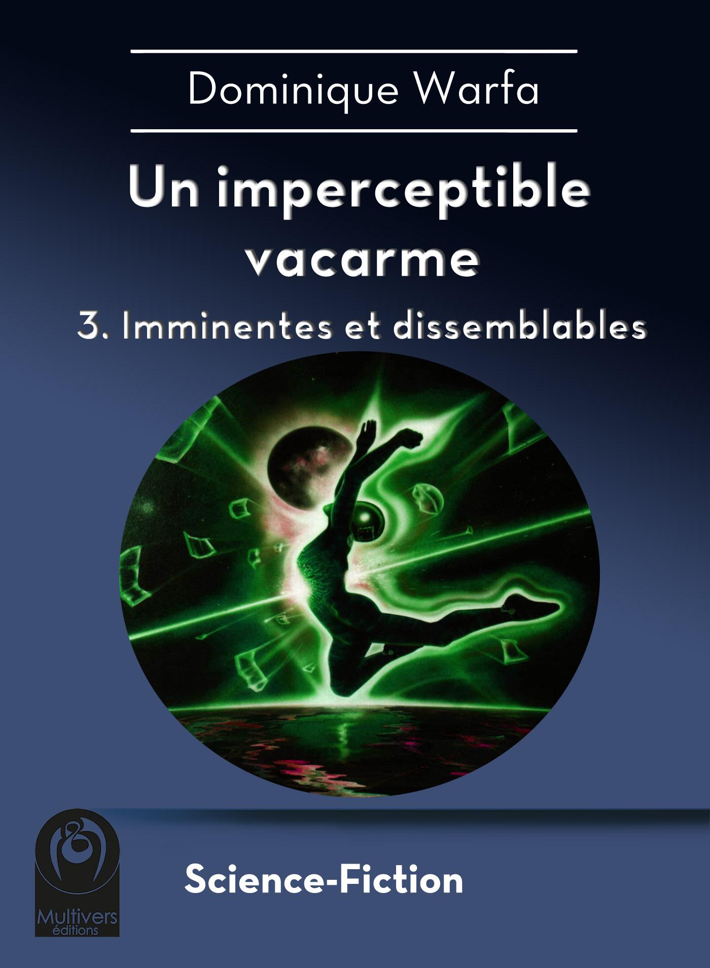 Un imperceptible vacarme – 3. Imminentes et dissemblables