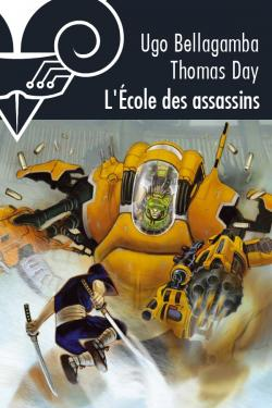 L'École des assassins de Ugo  BELLAGAMBA, Thomas DAY