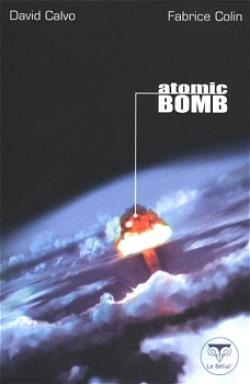 Atomic Bomb de David CALVO, Fabrice  COLIN