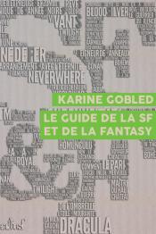 Le Guide de la SF et de la fantasy de Karine GOBLED