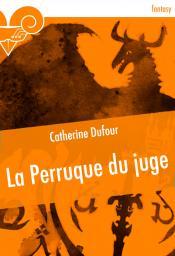 La Perruque du juge de Catherine DUFOUR