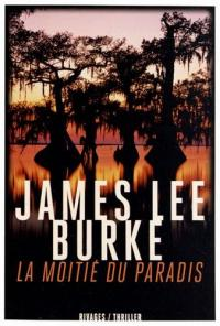 La moiti� du paradis de James Lee BURKE