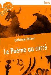 Le Poème au carré de Catherine DUFOUR