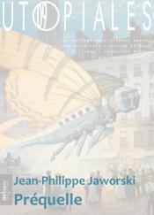 Préquelle (nouvelle) de Jean-Philippe JAWORSKI