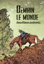 Demain le monde de Jean-Pierre ANDREVON