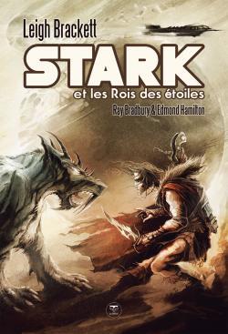 Stark et les rois des étoiles de Leigh BRACKETT