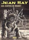 Les Contes du whisky de Jean RAY, Arnaud HUFTIER (Jean Ray)