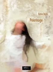 Pèlerinage de Sylvie DENIS