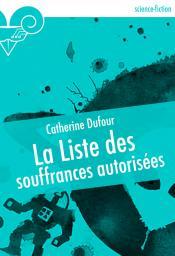 La Liste des souffrances autorisées de Catherine DUFOUR