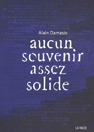 Aucun souvenir assez solide de Alain Damasio (La Volte)