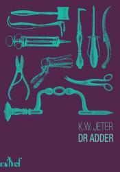 Dr Adder de K. W. JETER
