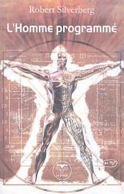 L'Homme programmé de Robert SILVERBERG