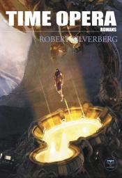 Time Opera de Robert SILVERBERG