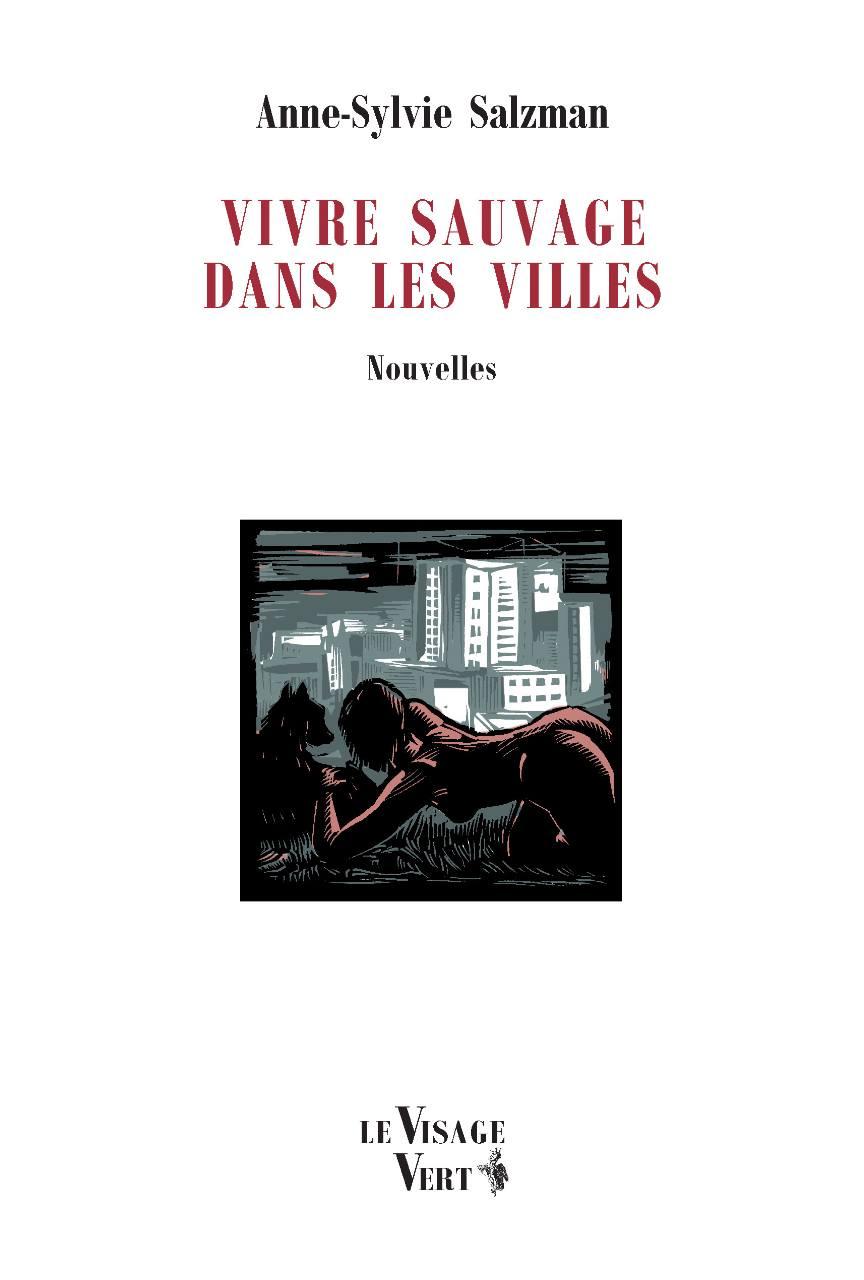 Vivre sauvage dans les villes de Anne-Sylvie Salzman (Le Visage Vert)