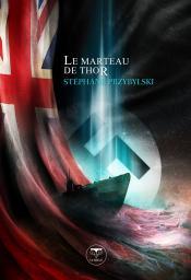 Le Marteau de Thor de Stéphane PRZYBYLSKI