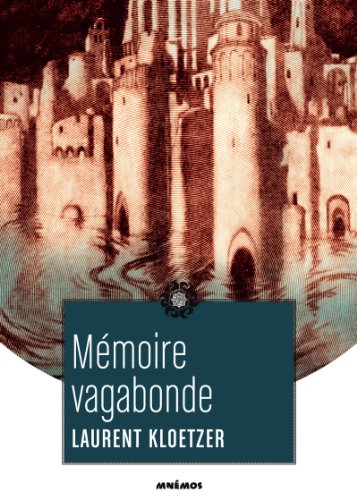 Mémoire vagabonde de Laurent Kloetzer (Mnémos)