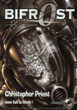 Bifrost n 41 de Olivier GIRARD, Christopher PRIEST, Michelle CHARRIER,  CHABEUH, Ted CHIANG, Pierre-Paul DURASTANTI, Pierre STOLZE, Richard COMBALLOT, Xavier MAUMJEAN, Thomas DAY, Alain SPRAUEL, Roland LEHOUCQ,  ORG,  CID VICIOUS, Patrick IMBERT