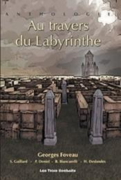 Au travers du Labyrinthe de Anthologie