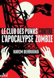 Le Club des punks contre l'apocalypse zombie de Karim BERROUKA