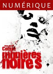Manières noires de Jean-Michel CALVEZ