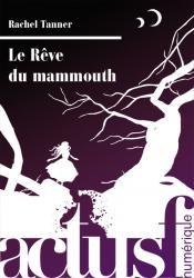 Le Rêve du mammouth de Rachel TANNER