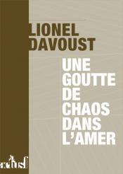 Une goutte de chaos dans l'amer de Lionel DAVOUST