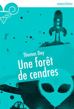 Une forêt de cendres de Thomas DAY