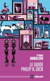 Le Petit Guide à trimbaler de Philip K. Dick de Étienne BARILLIER