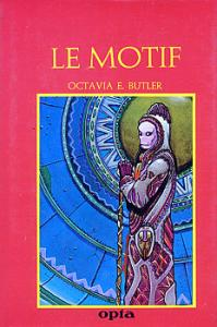 Le Motif de Octavia E. BUTLER (Club du livre d'anticipation)