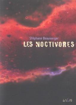 Les Noctivores (Chromozone - T2) de Stéphane Beauverger (La Volte)
