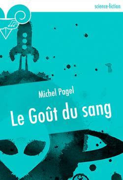 Le Goût du sang de Michel PAGEL