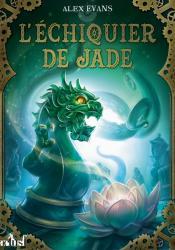 L'Échiquier de jade de Alex EVANS