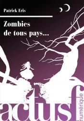 Zombies de tous pays... de Patrick ERIS