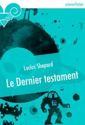 Le Dernier testament de Lucius SHEPARD