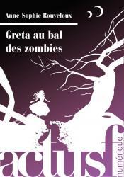 Greta au bal des zombies de Anne-Sophie ROUVELOUX