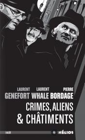 Crimes, aliens et châtiments de Pierre BORDAGE, Laurent  GENEFORT, Laurent WHALE