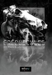 Crépuscules de Thierry DI ROLLO