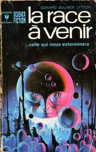 La Race à venir de Edward George BULWER-LYTTON, Jacques BERGIER (Marabout Science fiction)