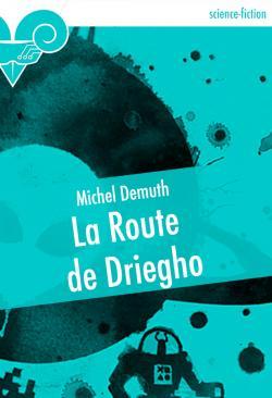 La Route de Driegho de Michel DEMUTH