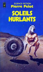 Soleils hurlants de Pierre PELOT (Pocket SF)