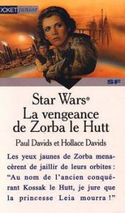 La Vengeance de Zorba le Hutt de Hollace DAVIDS, Paul DAVIDS (Pocket Junior SF)