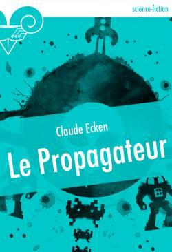 Le Propagateur de Claude ECKEN
