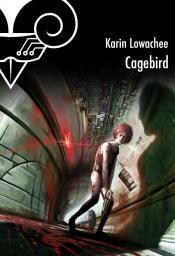 Cagebird de Karin LOWACHEE