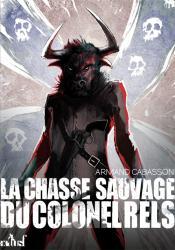 La Chasse Sauvage du colonel Rels de Armand CABASSON