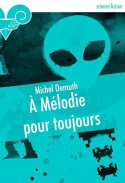 À Mélodie pour toujours de Michel DEMUTH