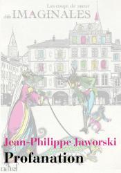 Profanation de Jean-Philippe JAWORSKI