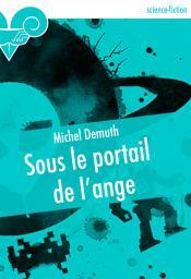 Sous le portail de l'ange de Michel DEMUTH