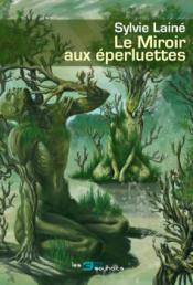 Le Miroir aux éperluettes de Sylvie LAINÉ
